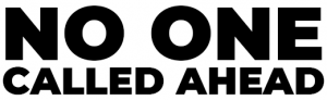 No One Called Ahead Logo